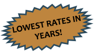 LOWEST RATES IN YEARS!
